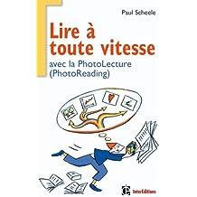 Lire à toute vitesse - avec la Photolecture (PhotoReading)