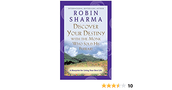Discover Your Destiny With The Monk Who Sold His Ferrari A Blueprint For Living Your Best Life Amazon De Sharma Robin Fremdsprachige Bücher