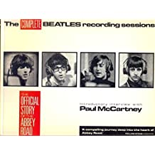 Complete Beatles Recording Sessions: The Official Story of the Abbey Road Years by Mark Lewisohn (1990-03-23)