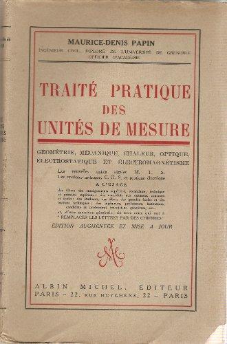 traité Pratique Des Unités De Mesure / Géométrie, Mécanique, Chaleur, Optique, Électrostatique et Électromagnétisme