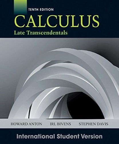 Calculus Late Transcendentals by Howard Anton (2012-04-20)