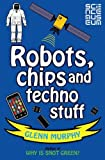 Science: Sorted! Robots, Chips and Techno Stuff by Glenn Murphy (2011-08-05)