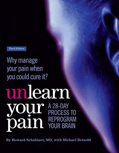 Unlearn Your Pain: A 28-day process to reprogram your brain (English Edition)