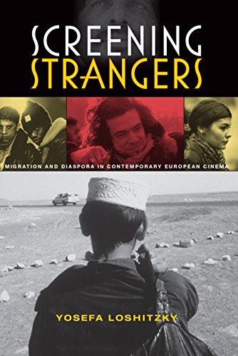 Screening Strangers: Migration and Diaspora in Contemporary European Cinema (New Directions in National Cinemas)