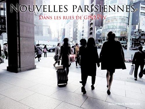 NOUVELLES PARISIENNES: Dans les rues de Ginza IV