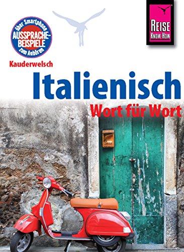 Reise Know-How Kauderwelsch Italienisch - Wort für Wort: Kauderwelsch-Sprachführer Band 22 (Italienisch Kindle Sprachführer)