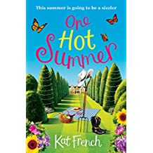 One Hot Summer: A heartwarming summer read from the author of One Day in December