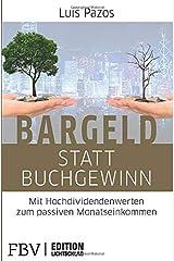 Bargeld statt Buchgewinn: Mit Hochdividendenwerten zum passiven Monatseinkommen (Edition Lichtschlag) Taschenbuch
