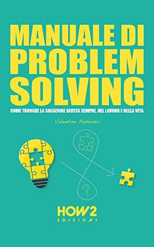 MANUALE DI PROBLEM SOLVING (HOW2 Edizioni Vol. 115)