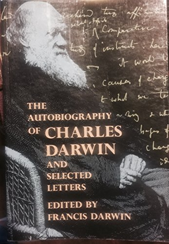The Autobiography of Charles Darwin and Selected Letters par F Darwin