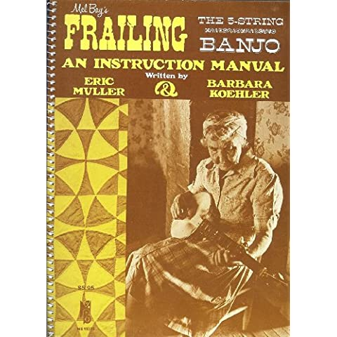 Frailing The 5 String Banjo: An Instruction Manual