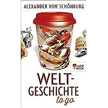 Weltgeschichte to go (German Edition)