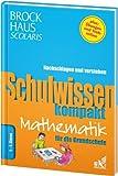 Brockhaus Scolaris Schulwissen kompakt Mathematik für die Grundschule  1. - 4. Klasse: Nachschlagen und verstehen -