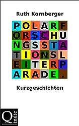 Polarforschungsstationsleiterparade: Kurzgeschichten