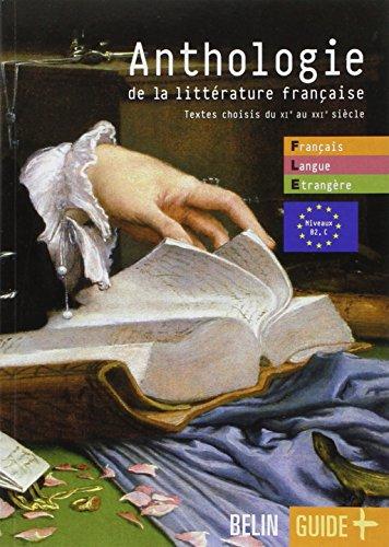 Anthologie de la littérature française : Textes choisis du XIe au XXIe siècle
