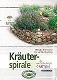 Kräuterspirale: im naturnahen Garten (Gartenpraxis für Jedermann)