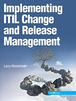 Implementing ITIL Change and Release Management (IBM Press) by [Klosterboer, Larry]
