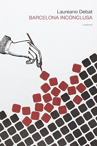 Barcelona inconclusa (Candaya Abierta) por Laureano Debat Rago