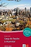 Coup de foudre à Montréal: Französische Lektüre für das 4. und 5. Lernjahr mit Online-Angebot. Mit Annotationen (collection enigma)