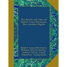 The Novels and Tales of Robert Louis Stevenson: New Arabian Nights