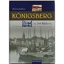 KÖNIGSBERG in 144 Bildern - 80 Seiten mit 144 historischen S/W-Abbildungen - RAUTENBERG Verlag (Rautenberg - In 144 Bildern)