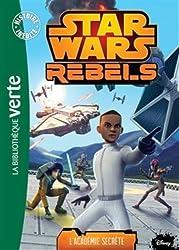 Star Wars Rebels 09 - L'Académie secrète