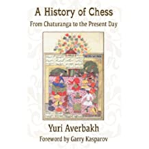 A History of Chess: From Chaturanga to the Present Day (English Edition)