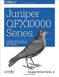 Juniper QFX10000 Series: A Comprehensive Guide on Building Next-Generation Data Centers