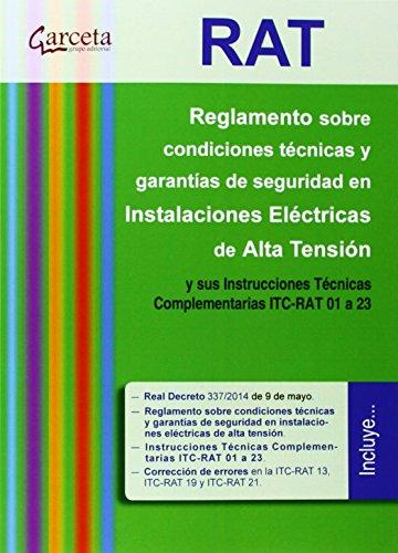RAT. Reglamento sobre condiciones técnicas y garantías de seguridad en Instalaciones eléctricas de Alta Tensión y sus ITC-RAT 01 a 23 (Reglamentos (garceta)) por Energía y Turismo Ministerio de Industia