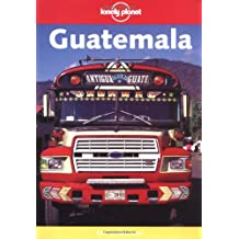 Guatemala (Lonely Planet Guatemala)
