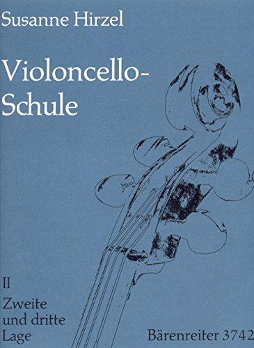 Violoncello-Schule 2: Zweite und dritte Lage. Lehrgang für Anfänger und Fortgeschrittene bis zur 7. Lage