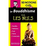 50 notions clés sur le bouddhisme pour les Nuls