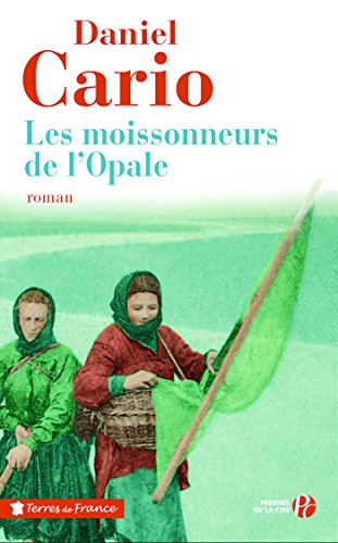 Les Moissonneurs de l'Opale (TERRES FRANCE) par Daniel CARIO