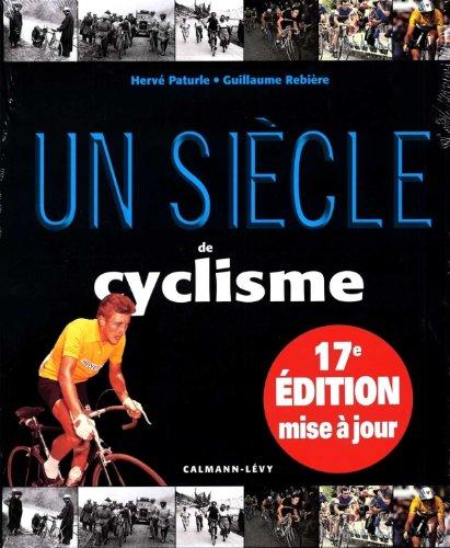 Un siècle de cyclisme 2013 - 17eme édition -