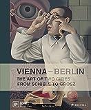 Vienna-Berlin: Art of Two Urban Centers from Schiele to Grosz