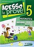 Adesso le prove matematica 5. Per la 5ª classe elementare