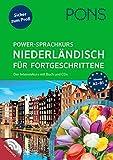 PONS Power-Sprachkurs Niederländisch für Fortgeschrittene: Der Intensivkurs mit Buch und CD