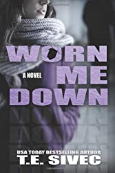Sivec, T E [ Worn Me Down (Playing with Fire #3) ] [ WORN ME DOWN (PLAYING WITH FIRE #3) ] Jan - 2014 { Paperback }