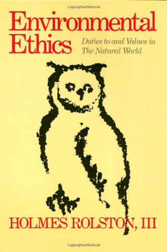 Environmental Ethics: Duties to and Values in the Natural World (Ethics And Action)