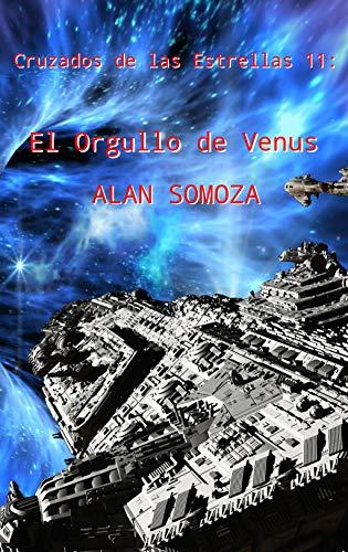 El Orgullo de Venus (Cruzados de las estrellas nº 11) por Alan Somoza