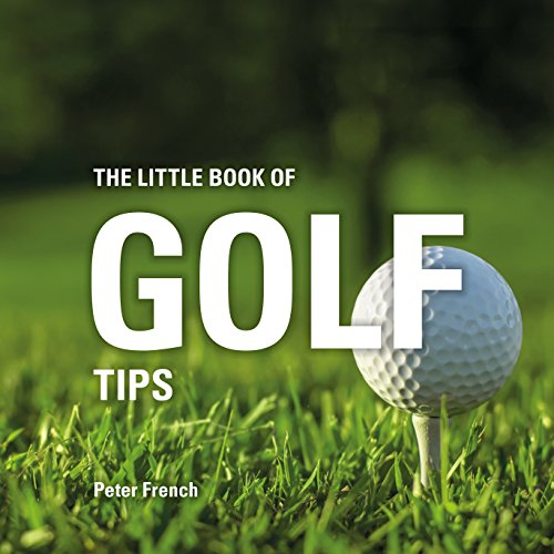 The Little Book of Golf Tips (Little Books) por Peter French