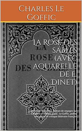 La Rose des sables (illustré avec aquarelles de Etienne Dinet): Littérature française, Roman de...