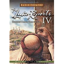 The Luke Reports IV: Darkness Comes, Then the Sun (Radio Theatre, 4)