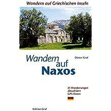 Wandern auf Naxos: 25 Wanderungen, aktualisiert, GPS-Daten (Wandern auf griechischen Inseln)
