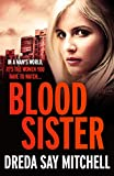 Blood Sister: Dark, gritty and unputdownable (Flesh and Blood Series Book One)
