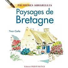 Mes premières aquarelles: Paysages de Bretagne