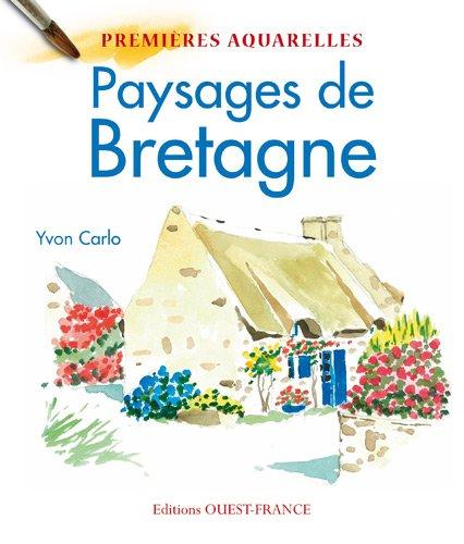 Mes premires aquarelles: Paysages de Bretagne