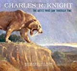 Charles R. Knight: The Artist Who Saw Through Time
