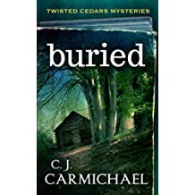 Buried (Twisted Cedar Mysteries) (Volume 1) by C.J. Carmichael (2015-04-02)