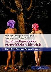 Vergewaltigung der menschlichen Identität: Über die Irrtümer der Gender-Ideologie